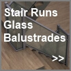 Stair Runs Glass Balustrades